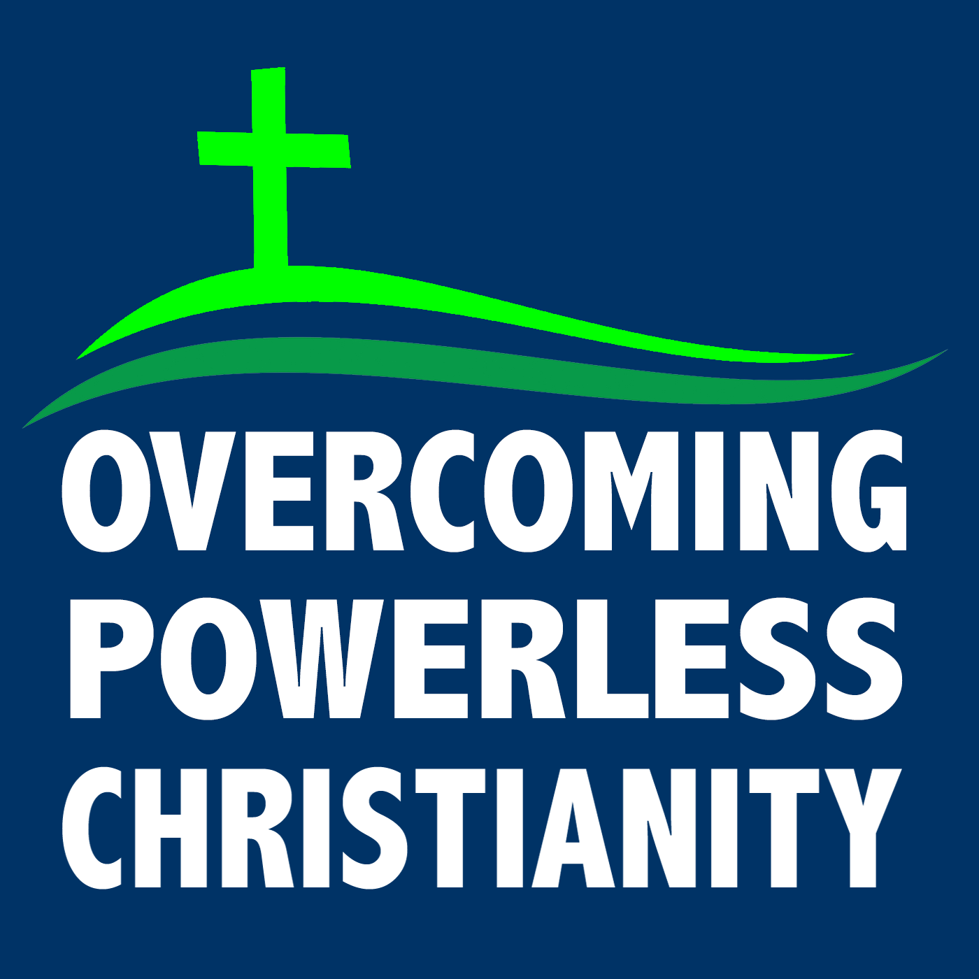Overcoming Powerless Christianity